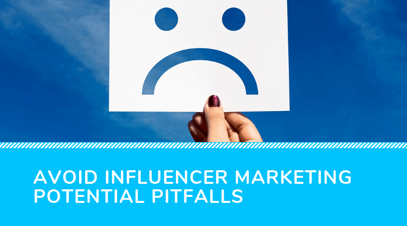 Avoid Influencer Marketing Pitfalls