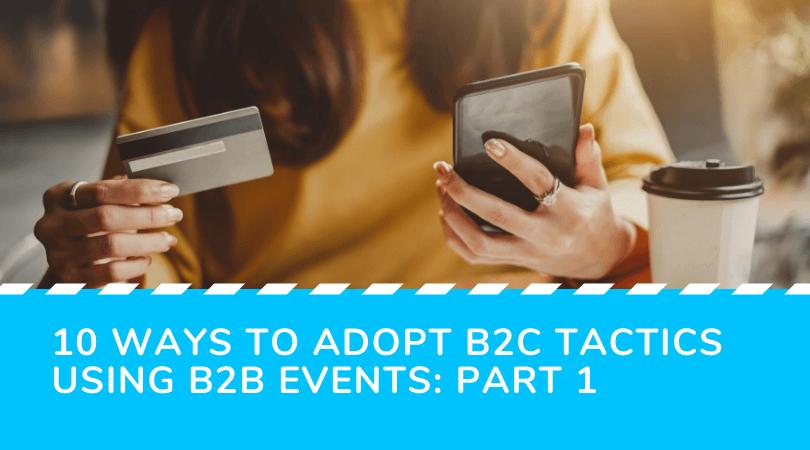 B2C tactic adoption for B2B events